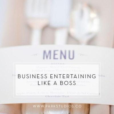 Business Entertaining Like a Boss