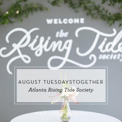 August TuesdaysTogether: Atlanta Rising Tide Society