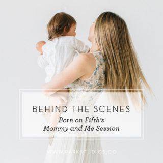 Behind the Scenes: Born on Fifth's Mommy and Me Session