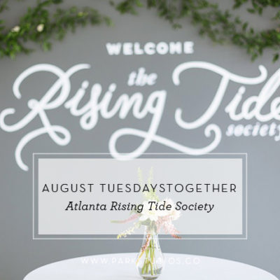 August TuesdaysTogether: Atlanta Rising Tide Society