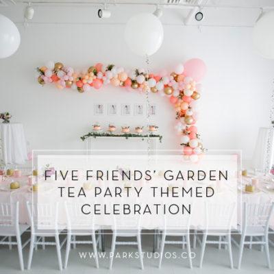 Five Friends' Garden Tea Party Themed Birthday Celebration